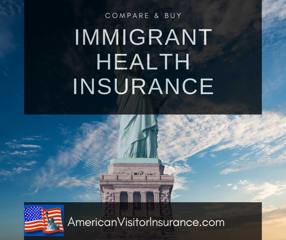 Best US immigrant insurance