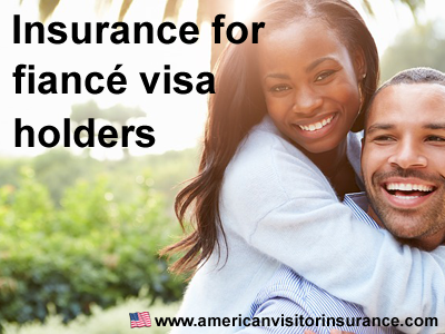 Insurance for fiancé visa holders