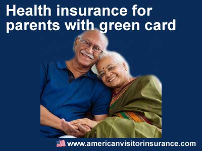 Health Insurance for Green Card Parents