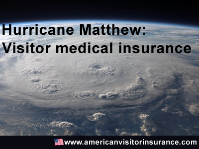 Hurricane Matthew visitor medical insurance