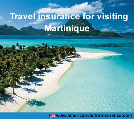 travel insurance for visiting Martinique