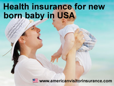 Health Insurance for new baby born in US
