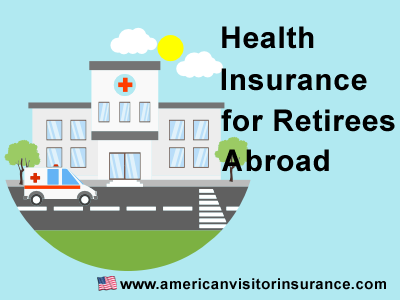 Retiring Abroad and Health Care Coverage