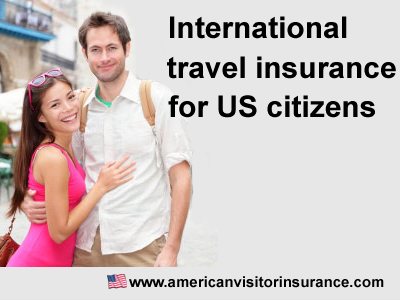 International travel insurance for US citizens