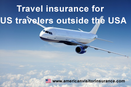 Travel insurance coverage for US travelers traveling outside the USA
