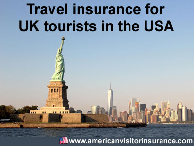 travel insurance for UK tourists in the USA