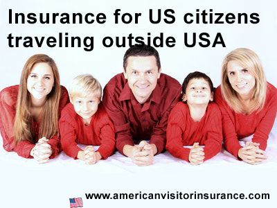 Insurance for US citizens traveling outside USA